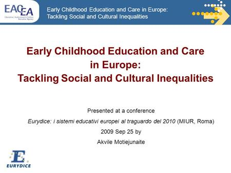 Early Childhood Education and Care in Europe: Tackling Social and Cultural Inequalities Early Childhood Education and Care in Europe: Tackling Social and.