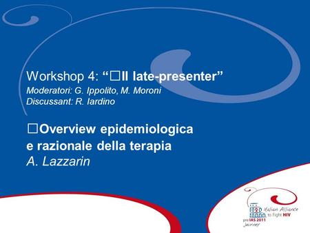 "Workshop 4: ""Il late-presenter"""