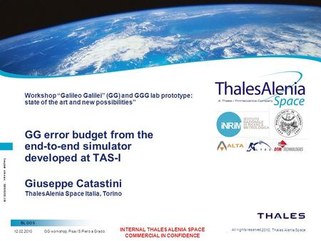 BL OOS 12.02.2010GG workshop, Pisa / S.Piero a Grado 2/26/2010, Thales Alenia Space Template reference : 100181670S-EN INTERNAL THALES ALENIA SPACE COMMERCIAL.