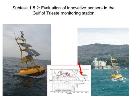 Subtask 1.5.2: Evaluation of innovative sensors in the Gulf of Trieste monitoring station.