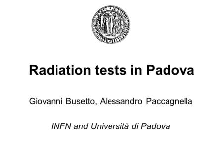 Radiation tests in Padova