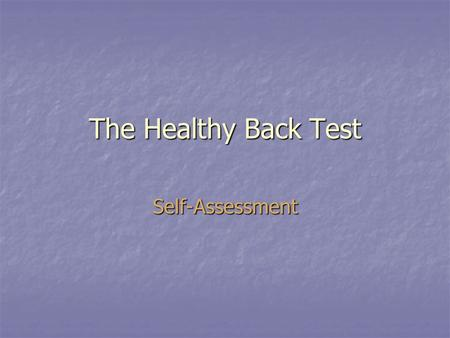 The Healthy Back Test Self-Assessment.