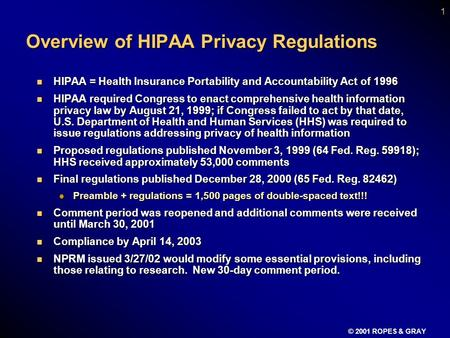 Presented to Second Annual Medical Research Summit Washington, D.C. by Mark Barnes ROPES & GRAY March 25, 2002 APPLICABILITY OF HIPAA TO RESEARCH AND CLIINICAL.