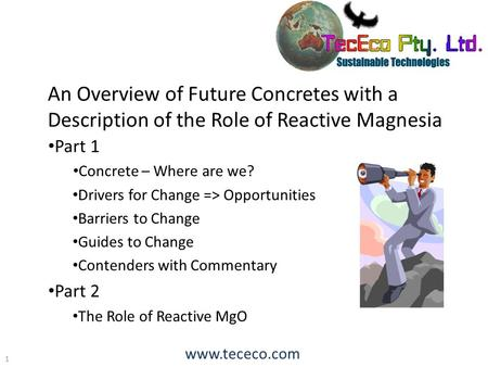 Part 1 Concrete – Where are we? Drivers for Change => Opportunities