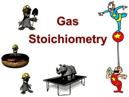 Gas Stoichiometry. We have looked at stoichiometry: 1) using masses & molar masses, & 2) concentrations. We can use stoichiometry for gas reactions. As.