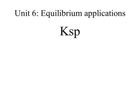 Unit 6: Equilibrium applications