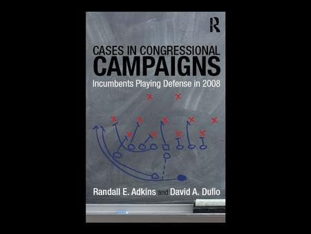 Cases in Congressional Campaigns: Incumbents Playing Defense The Goal Line Stand Dynamics Working Against the GOP.