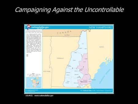 Campaigning Against the Uncontrollable SOURCE: www.nationalatlas.gov.