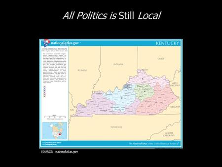 All Politics is Still Local SOURCE: nationalatlas.gov.