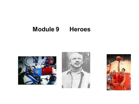 Module 9 Heroes. Several days ago, a big earthquake and tsunami came up in Japan. happen /take place.