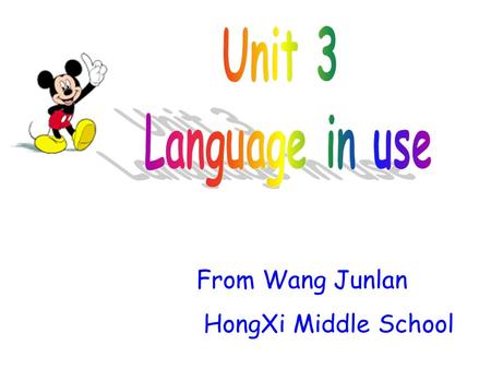 Unit 3 Language in use From Wang Junlan HongXi Middle School.