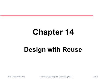 Chapter 14 Design with Reuse.