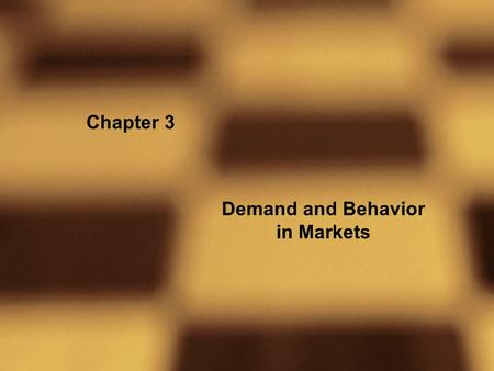 Chapter 3 Demand and Behavior in Markets. Copyright © 2001 Addison Wesley LongmanSlide 3- 2 Figure 3.1 Optimal Consumption Bundle.