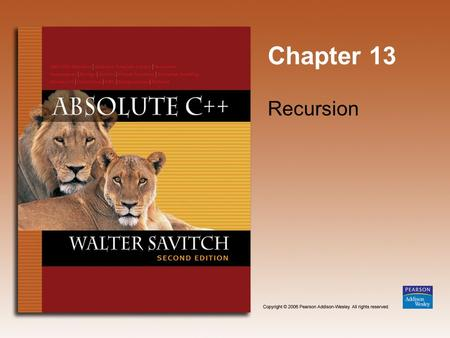 Chapter 13 Recursion. Copyright © 2006 Pearson Addison-Wesley. All rights reserved. 13-2 Learning Objectives Recursive void Functions Tracing recursive.
