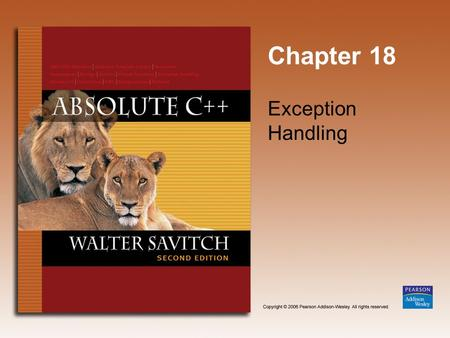 Chapter 18 Exception Handling. Copyright © 2006 Pearson Addison-Wesley. All rights reserved. 18-2 Learning Objectives Exception Handling Basics Defining.