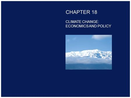 Copyright 2000 Addison-Wesley Longman CHAPTER 18 CLIMATE CHANGE: ECONOMICS AND POLICY.