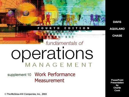 F O U R T H E D I T I O N Work Performance Measurement © The McGraw-Hill Companies, Inc., 2003 supplement 10 DAVIS AQUILANO CHASE PowerPoint Presentation.