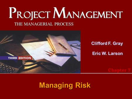 Chapter 7 Managing Risk.