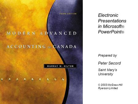 Electronic Presentations in Microsoft ® PowerPoint ® Prepared by Peter Secord Saint Marys University © 2003 McGraw-Hill Ryerson Limited.