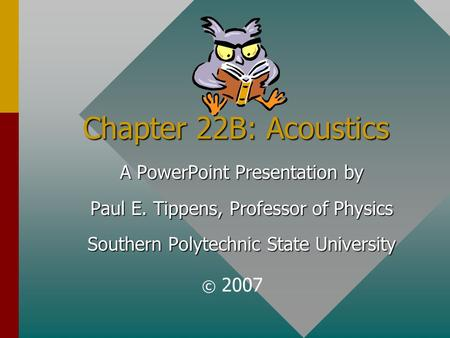 Chapter 22B: Acoustics A PowerPoint Presentation by