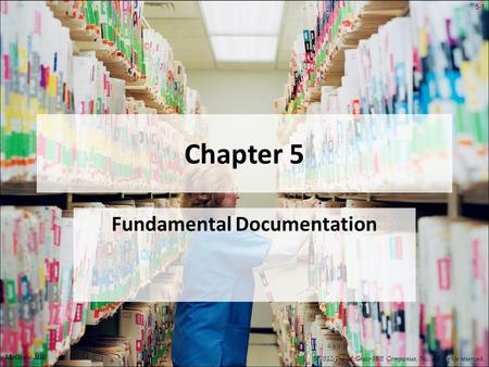 5-1 Chapter 5 Fundamental Documentation © 2012 The McGraw-Hill Companies, Inc. All rights reserved. McGraw-Hill.