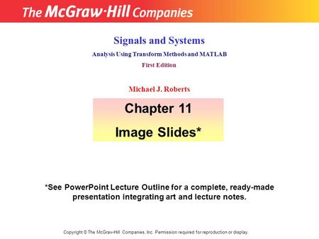 Copyright © The McGraw-Hill Companies, Inc. Permission required for reproduction or display. *See PowerPoint Lecture Outline for a complete, ready-made.