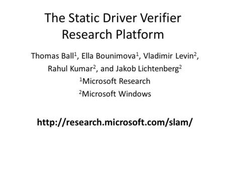 The Static Driver Verifier Research Platform