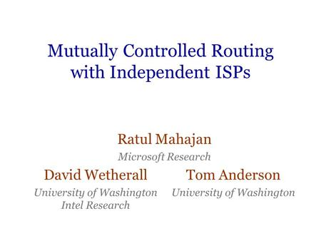 Mutually Controlled Routing with Independent ISPs