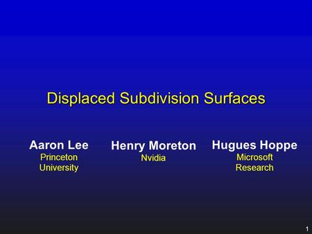 Displaced Subdivision Surfaces