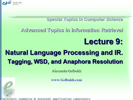 Special Topics in Computer Science Advanced Topics in Information Retrieval Lecture 9: Natural Language Processing and IR. Tagging, WSD, and Anaphora Resolution.