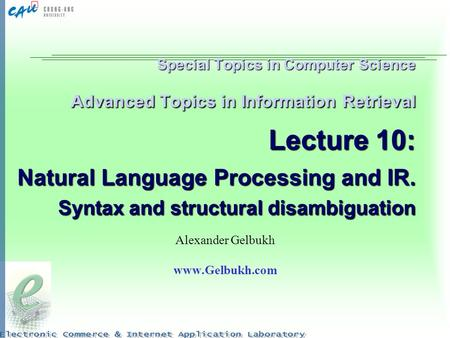 Special Topics in Computer Science Advanced Topics in Information Retrieval Lecture 10: Natural Language Processing and IR. Syntax and structural disambiguation.