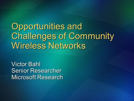 Opportunities and Challenges of Community Wireless <strong>Networks</strong>