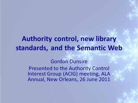 Authority control, new library standards, and the Semantic Web