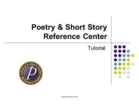 Support.ebsco.com Poetry & Short Story Reference Center Tutorial.