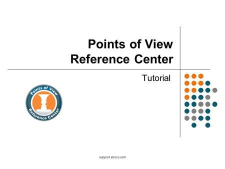 Support.ebsco.com Points of View Reference Center Tutorial.