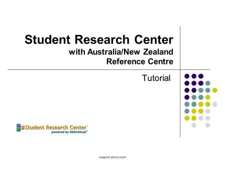 Support.ebsco.com Student Research Center with Australia/New Zealand Reference Centre Tutorial.