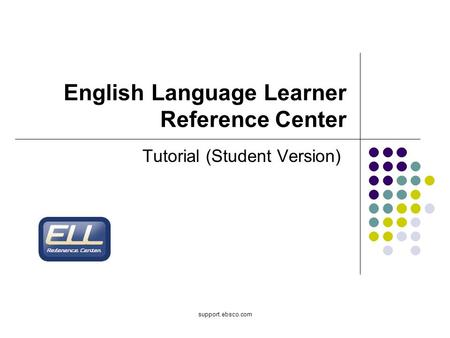 Support.ebsco.com English Language Learner Reference Center Tutorial (Student Version)