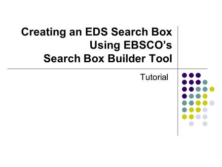 Creating an EDS Search Box Using EBSCO's Search Box Builder Tool