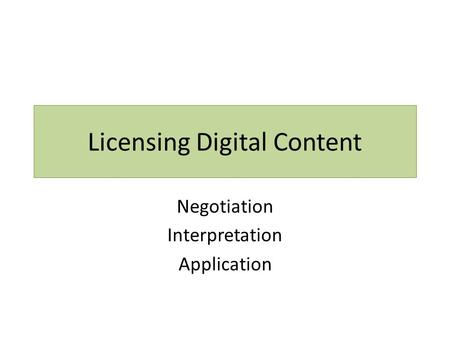 Licensing Digital Content Negotiation Interpretation Application.