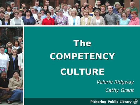 The COMPETENCY CULTURE Valerie Ridgway Cathy Grant.