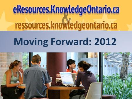 Moving Forward: 2012. *Move to fair-share cost *Growth in eResources *Increase in communities reached.