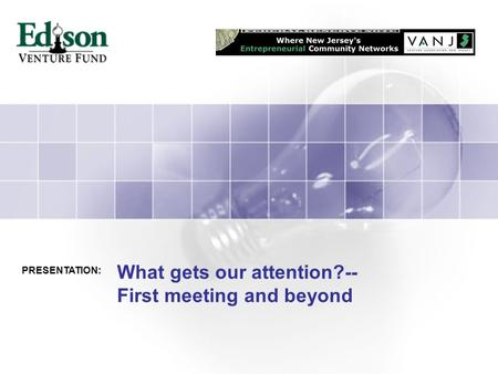 What gets our attention?-- First meeting and beyond PRESENTATION: