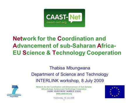 Network for the Coordination and Advancement of Sub-Saharan Africa-Europe Science and Technology Cooperation GRANT AGREEMENT NUMBER 212625 www.caast-net.org.