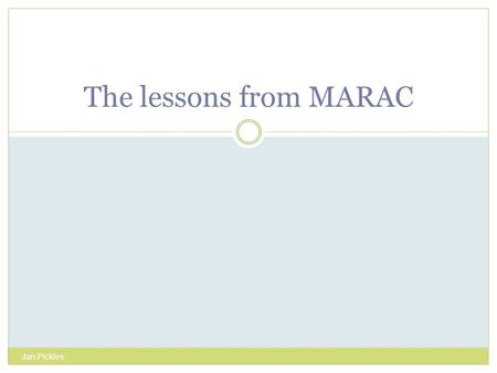 The lessons from MARAC Jan Pickles. National Averages as of July 2010 National Picture Regional Picture Number of MARACs sending in data 245 20 Number.