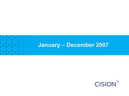 January – December 2007. 2 Highlights January – December 2007 Solid order bookings for CisionPoint in the US Up-sell opportunities lead to larger contracts.