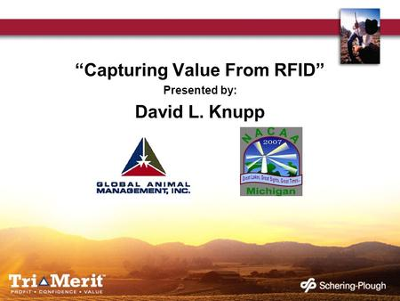 Capturing Value From RFID Presented by: David L. Knupp.