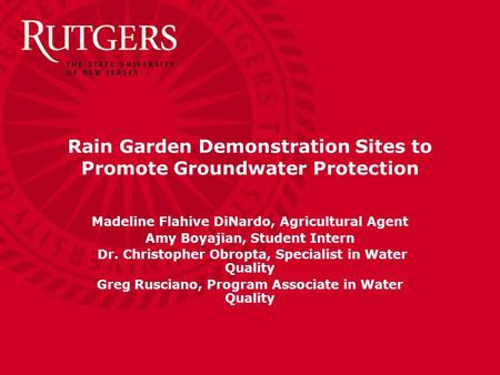 Rain Garden Demonstration Sites to Promote Groundwater Protection Madeline Flahive DiNardo, Agricultural Agent Amy Boyajian, Student Intern Dr. Christopher.