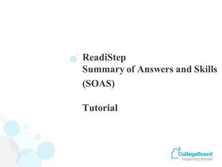 ReadiStep Summary of Answers and Skills (SOAS) Tutorial.