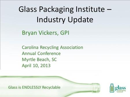 Glass Packaging Institute – Industry Update