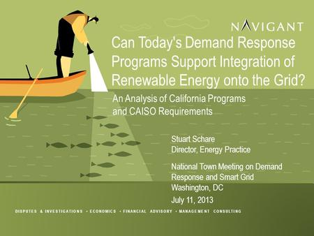 DISPUTES & INVESTIGATIONS ECONOMICS FINANCIAL ADVISORY MANAGEMENT CONSULTING Can Today's Demand Response Programs Support Integration of Renewable Energy.